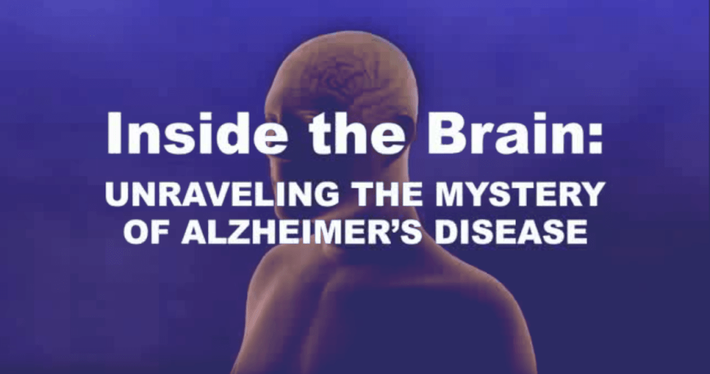 Inside the Brain: Unraveling the Mystery of Alzheimer's Disease