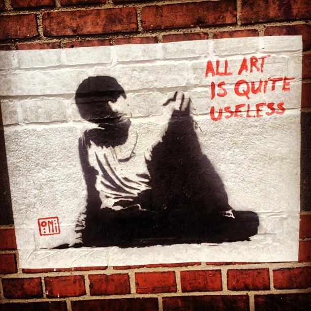 All Art is quite useless. #streetart #pasteup