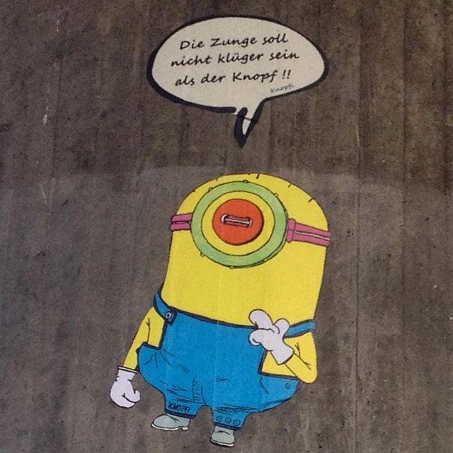 """""""Die Zunge soll nicht klüger sein als der Kopf."""" #streetart"""
