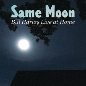 CD Same Moon: Bill Harley Live at Home