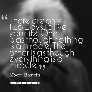 Einstein - There is only two ways to live your life