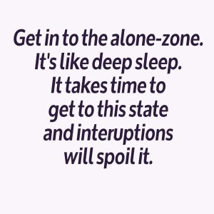 Get into the alone-zone