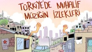 'Türkiye'de Muhalif Müziğin İzlekleri' serisi başladı