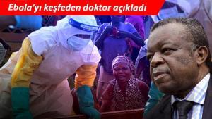Ebola'yı keşfeden hekim uyardı! Yeni ve daha ölümcül virüsler dünyayı tesiri altına alabilir…