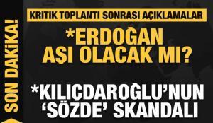 Erdoğan aşı olacak mı? duyuruldu! Kritik toplantı sonrası son dakika açıklamaları