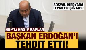 HDP'li Hasip Kaplan'dan hadsiz tweet! Başkan Erdoğan'ı tehdit etti!