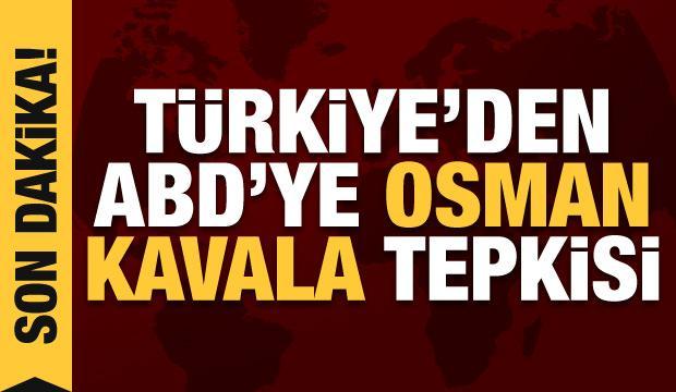 ABD'den Osman Kavala açıklaması! Türkiye'den tepki