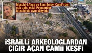 İsrailli arkeologlar, Mescid-i Aksa ve Şam Emevi Cami'nden çok daha eski bir camii keşfetti