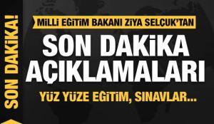 Milli Eğitim Bakanı Ziya Selçuk'tan son dakika açıklamalar! Yüz yüze eğitim, sınavlar…