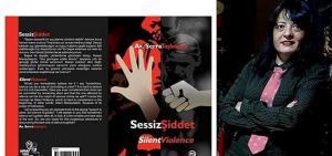 """Serra Taşköprü'den şiddete karşı bir kitap: """"Sessiz Şiddet"""""""