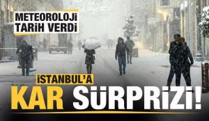 Son dakika: İstanbul'a kar sürprizi! Meteoroloji tarih verdi