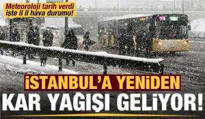 Son dakika: İstanbul'a kar sürprizi! Meteoroloji tarih verdi, il il hava durumu…