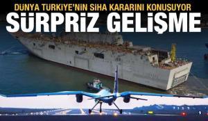 Sürpriz gelişme! Türkiye'nin SİHA kararı dünyada bomba etkisi yarattı