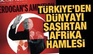 Türkiye'den dünyayı şaşırtan Afrika hamlesi