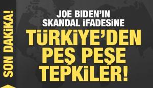 Joe Biden'ın skandal ifadesine Türkiye'den ilk tepki