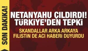 Son Dakika Haberi: Netanyahu tehdit etti! Türkiye'den tepki, Filistin acı haberi duyurdu