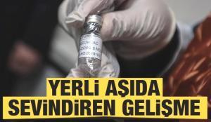 Yerli aşıda sevindiren gelişme