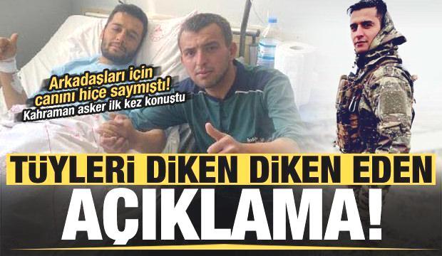 Arkadaşları için canını hiçe sayan Mehmetçik'ten tüyleri diken diken eden açıklama!
