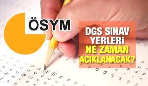 DGS sınav yerleri için ÖSYM tarih verdi!  2021 DGS sınav giriş belgesi ne zaman açıklanacak?