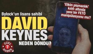 Bylock'un lisans sahibi David Keynes neden döndü?