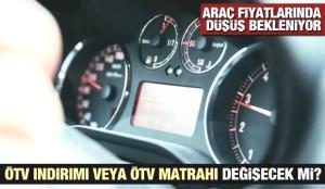 ÖTV matrahında ve ÖTV indirimi düzenleme gelecek mi? Araç fiyatları düşecek mi?