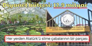 Diyanet'e Devredilen Atatürk'ün Kurduğu İstanbul Üniversitesi Botanik Bahçesi'nin Yok Edilmesi Gündemde