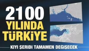 Türkiye'nin kıyı şeridi tamamen değişecek! 2100 yılında bizi neler bekliyor?