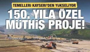 Kayseri Büyükşehir Belediye Başkanı Büyükkılıç açıkladı! 150. yıla özel müthiş proje