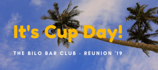 Copy of Copy of bilo bar club reunion 19 - It's Cup Day!