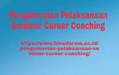 Pengumuman Pelaksanaan Seminar Career Coaching