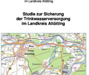 Studie zur Sicherung der Trinkwasserversorgung im Landkreis Altötting