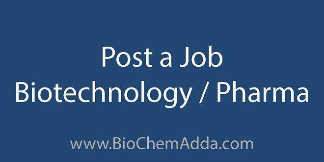 Post Job | Biotechnology | Pharma - BioChemAdda.com