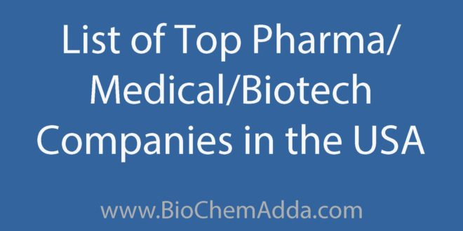 Learn about Top Biotech Companies in the USA: Biotech Companies in the USA | Pharma Companies in the USA | Medical Companies in the USA...