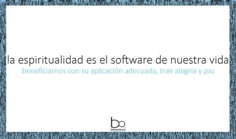 la espiritualidad es el software de nuestra vida