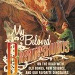 """Διαβάστε δωρεάν κεφάλαιο από το βιβλίο: """"My Beloved Brontosaurus"""""""