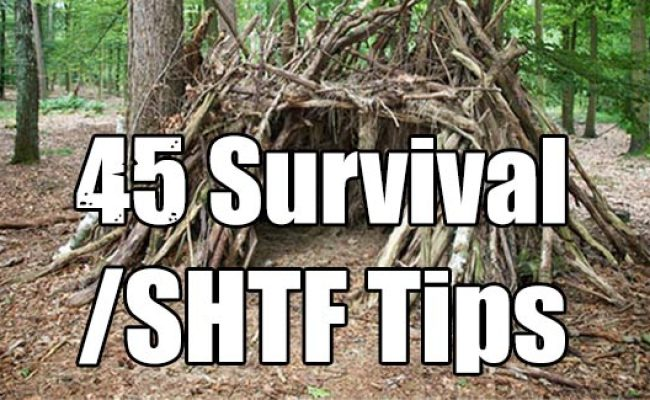 45 Survival Shtf Tips That Could Save Your Life