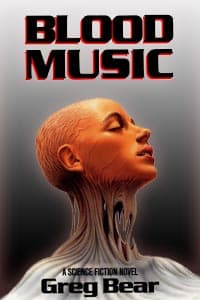 blood_music_alx top fiction books featuring biotech - a bibliophile's must-read list