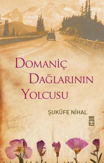 """Şükûfe Nihal Hanım, """"Domaniç Dağları'nın Yolcusu–Bir Yurt Gecesi ile ilgili görsel sonucu"""