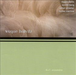 """Wayne Horvitz - """"4+1 Ensemble"""""""