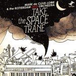 "Mark de Clive-Lowe - ""Take the Space Trane"""