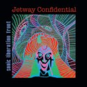 "Sonic Liberation Front - ""Jetway Confidential"""