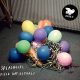 "Splashgirl - ""Field Day Rituals"""
