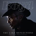 """Boyd Lee Dunlop - """"The Lake Reflections"""""""