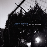 "Jeff Davis - ""Leaf House"""
