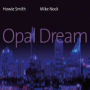 "Mike Nock & Howie Smith - ""Opal Dream"""