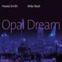 """Mike Nock & Howie Smith - """"Opal Dream"""""""