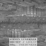 """Steven Lugerner - """"Live at the Bunker"""""""