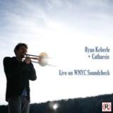 """Ryan Keberle - """"Live on WNYC Soundcheck"""""""