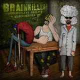 "Brainkiller - ""Colourless Green Superheroes"""