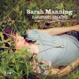 "Sarah Manning - ""Harmonious Creature"""